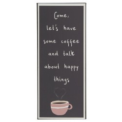 Metal skilt - Come, lets have some coffee and talk about happy things